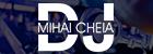 DJ Mihai Cheia